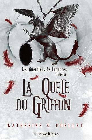 La Quête du Griffon (Les Guerriers de Ténèbres T.1)