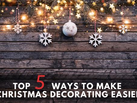 Top 5 Ways to Make Christmas Decorating Easier