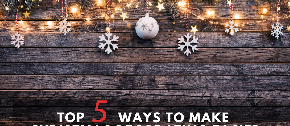 Top 5 Ways to Make Christmas Decorating Easier