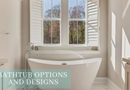 Bathtub Options and Designs