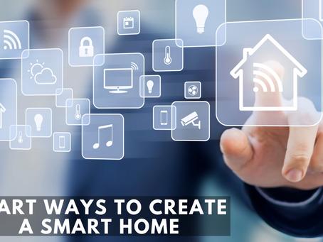 Smart Ways to Create a Smart Home