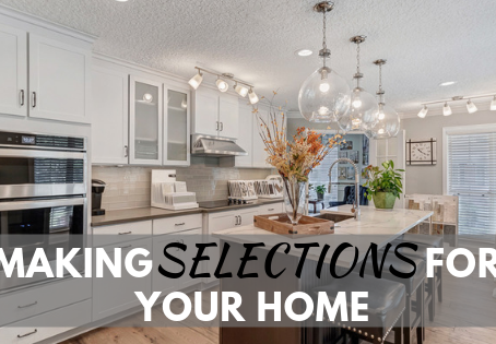 Making Selections For Your Home
