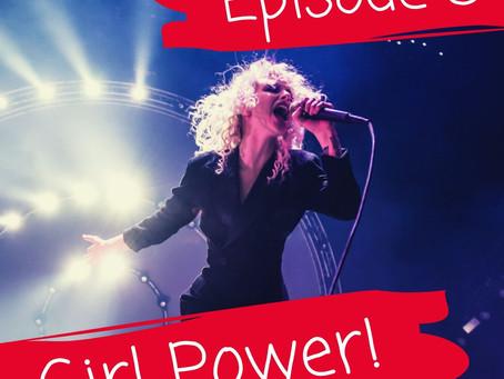 Episode 3: Girl Power!