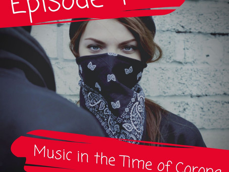 Episode 4: Music in the Time of Corona