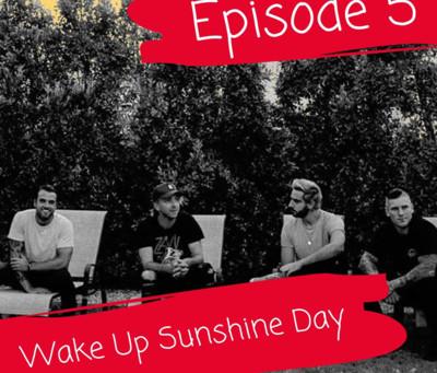 Episode 5: Wake Up Sunshine Day