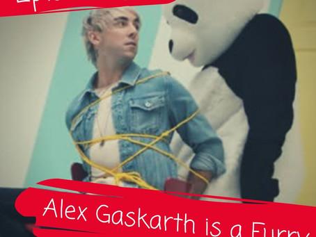 Episode 2: Alex Gaskarth is a Furry