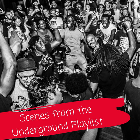 Scenes from the Underground Playlist