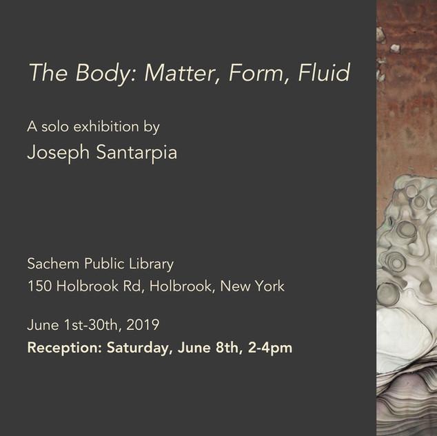 The Body: Matter, Form, Fluid,show card