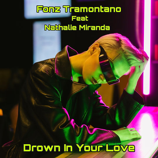 Drown in your Love (feat Nathalie Miranda