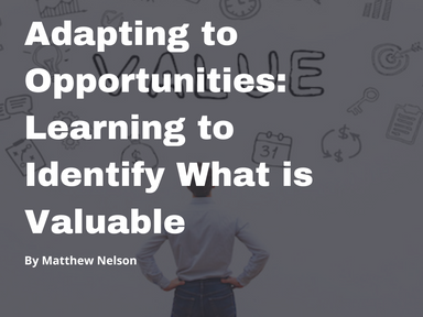 Adapting to Opportunities: Learning to Identify What is Valuable
