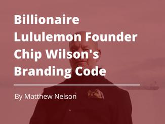 Billionaire Lululemon Founder Chip Wilson's Branding Code