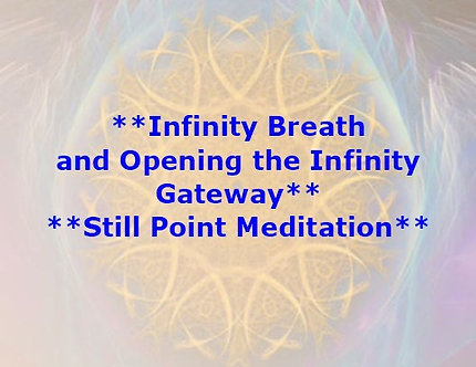 Infinity Breath and Opening the Infinity Gateway Meditation DL