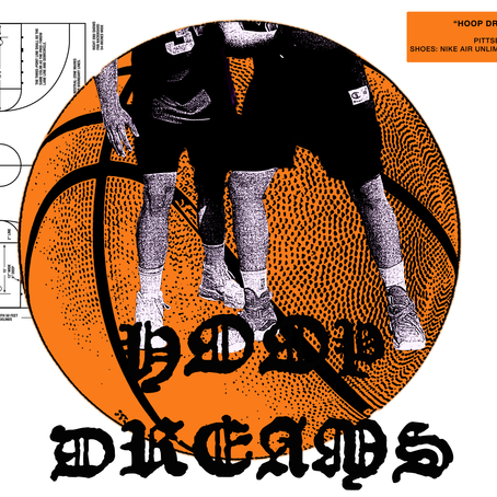 """HOOP DREAMS"""