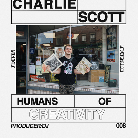 HUMANS OF CREATIVITY: CHARLIE SCOTT