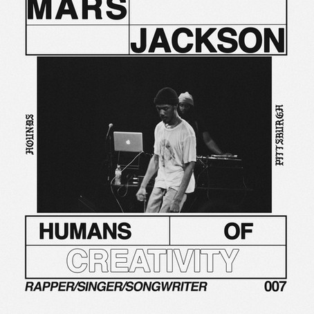 HUMANS OF CREATIVITY: MARS JACKSON