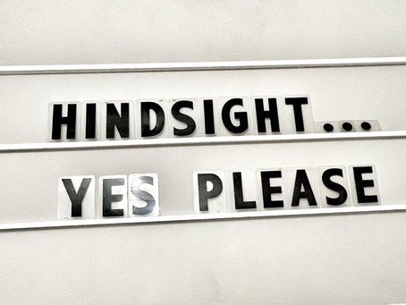 Anyone Else Ready for some Hindsight? #2020