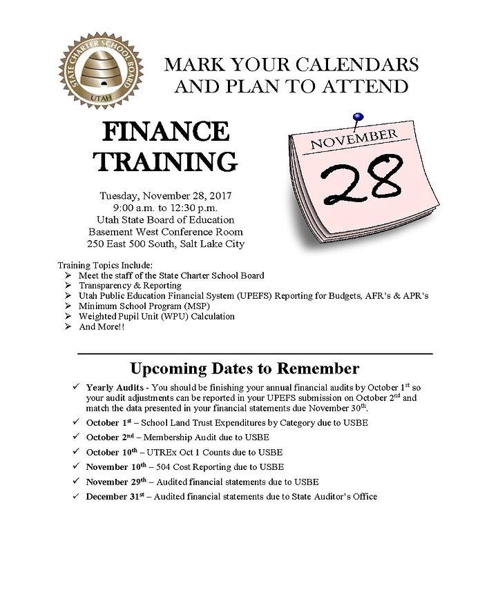 November 28th FinanceTraining. 9:00 A.M. to 12:3 0 P.M. Utah State Board of Education Basement West. 250 E 500 S Salt Lake City, UT 84111. Formore information, contact jessica.hardy@schools.utah.gov