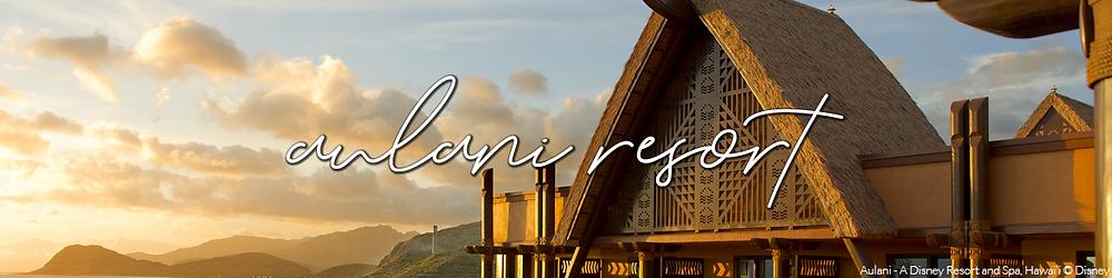Aulani Resort Update Banner