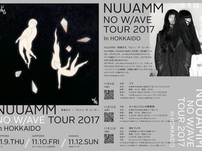 【Live】2017.11.12(日)NUUAMM / NO W/AVE TOUR 2017@北海道・MKランチ