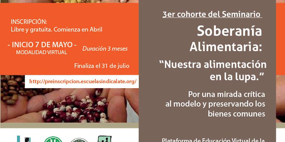 """Seminario """"Soberanía Alimentaria: Nuestra alimentación en la lupa."""" Por una mirada crítica al modelo y preservando los b"""