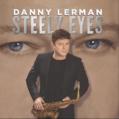 "Danny Lerman ""Steely Eyes"" The Single"