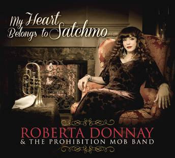 My Heart Belongs To Satchmo - Roberta Donnay & The Prohibition Mob Band