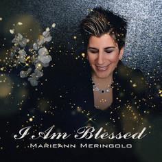 "Marieann Meringolo ""I Am Blessed"" The Single"