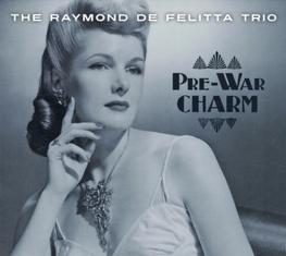 Raymond De Felitta Trio - Pre-War Charm (late Aug)