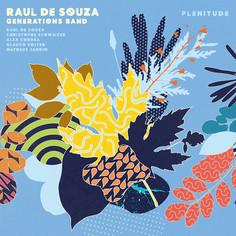 """Raul De Souza Generations Band """"Plenitude"""""""