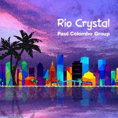 "The Paul Colombo Trio - ""Rio Crystal"""