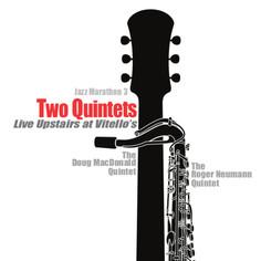 Two Quintets Doug MacDonald's Quintet & Roger Neuman's Quintet