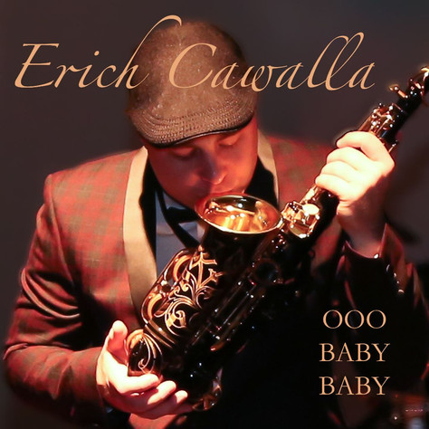 Erich Cawalla - Single Release - OOO Baby Baby