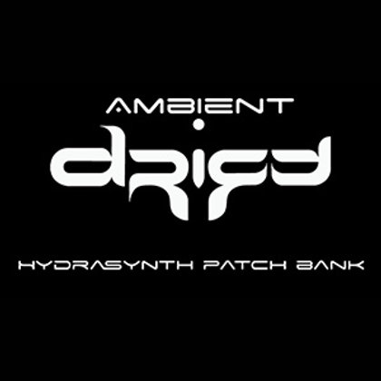 Ambient D R I F T - Hydrasynth patches