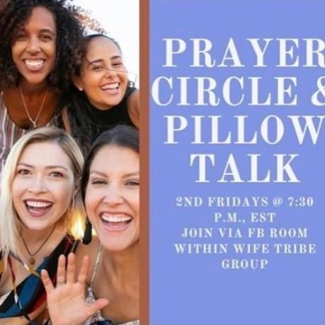 Prayer Circle/ Pillow Talk