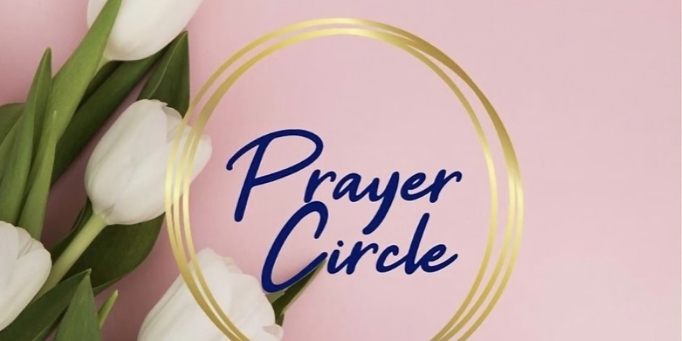 Wife Tribe Prayer Circle ( Reoccurring)