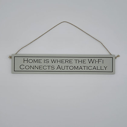 """Home is where..."" Comedic Wooden Sign"