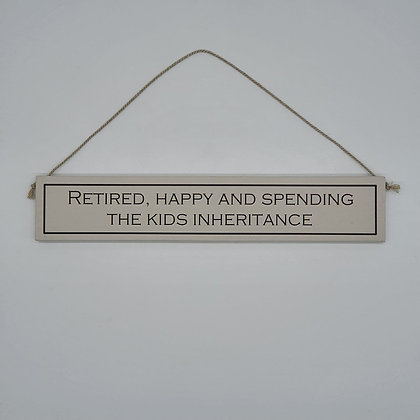 """Retired, happy..."" Comedic Wooden Sign"