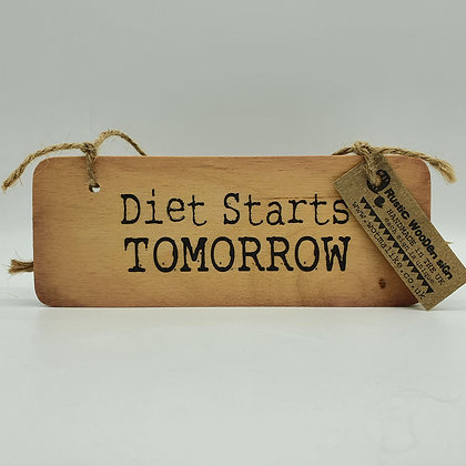 """Diet Starts TOMORROW"" Wooden Sign"