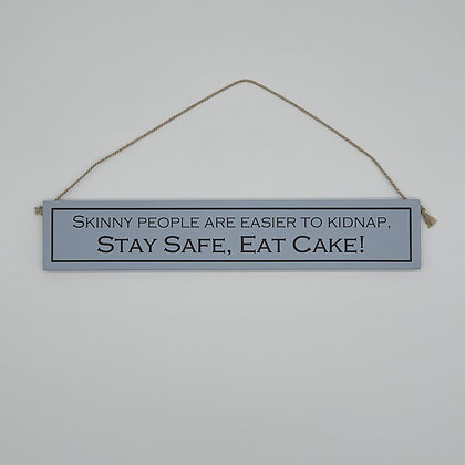 """""""Skinny people..."""" Comedic Wooden Sign"""