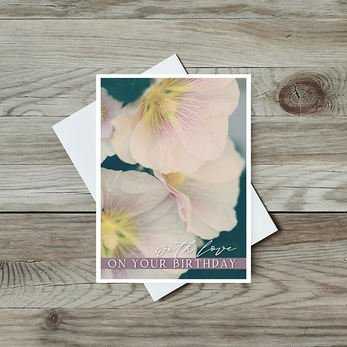 With Love on Your Birthday Hollyhock Card - Paper Birch Art
