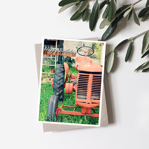 Tractor Birthday Card - You're a Classic