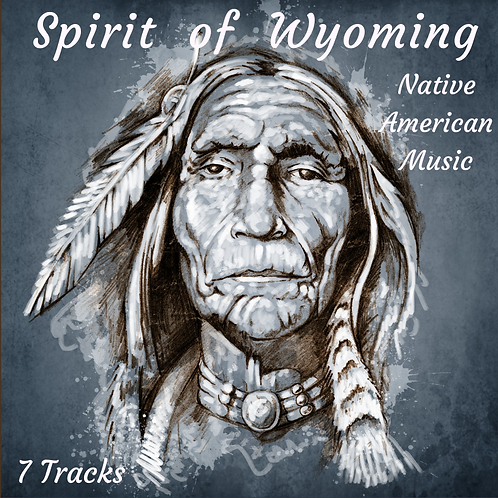 Spirit of Wyoming - Native American Music