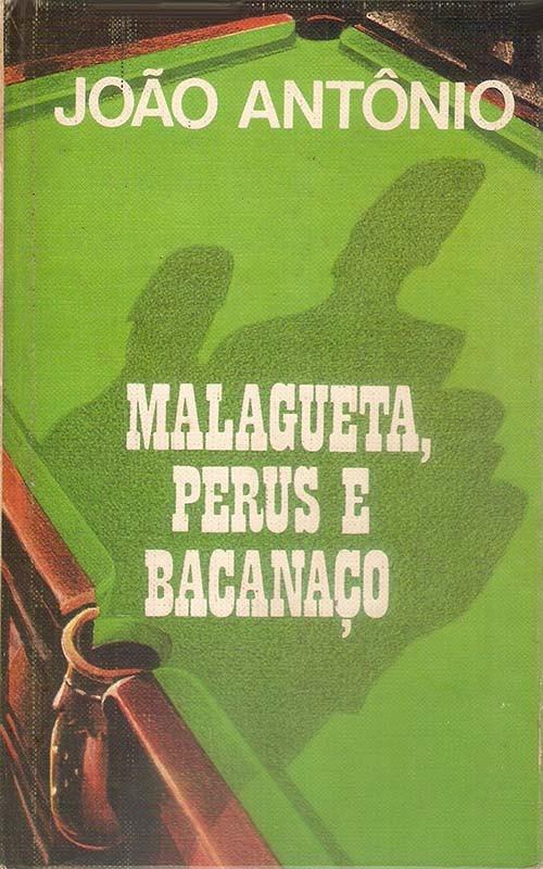João Antônio - Malagueta, Perus e Bacanaço