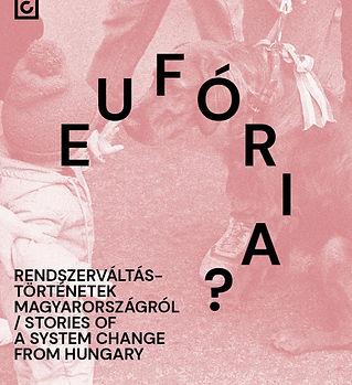 Eufória? Rendszerváltás-történetek plakát 2019-2020 Nagy Piroska