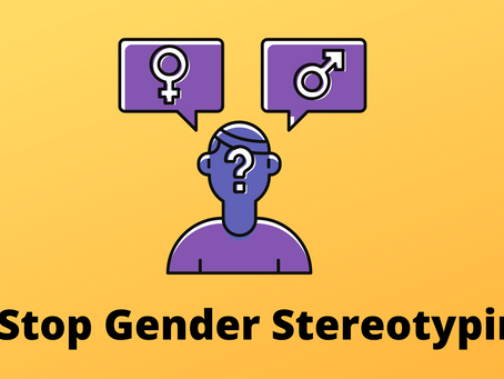 Why Gender Stereotypes ?