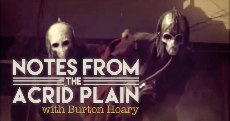 NOTES FROM THE ACRID PLAIN