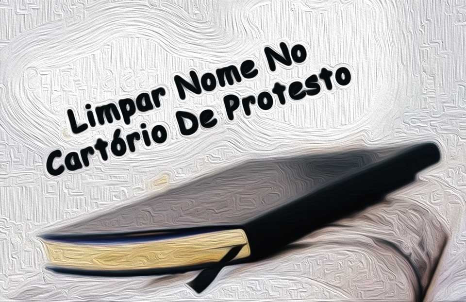 limpar nome no cartorio de protesto