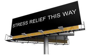 "Billboard that says, ""Stress Relief this Way"""