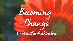 Becoming Change