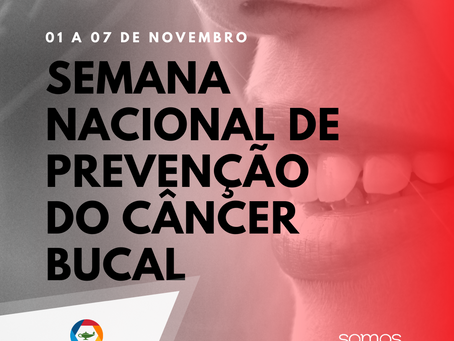 Semana Nacional de Prevenção do Câncer Bucal